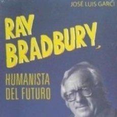 Libros: RAY BRADBURY, HUMANISTA DEL FUTURO. Lote 169447205