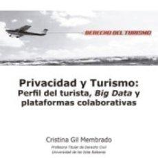 Libros: PRIVACIDAD Y TURISMO: PERFIL DEL TURISTA, BIG DATA Y PLATAFORMAS COLABORATIVAS. Lote 170275909