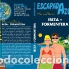 Libros: IBIZA Y FORMENTERA ESCAPADA. Lote 170732069