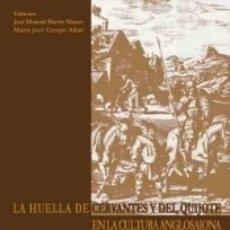 Libros: LA HUELLA DE CERVANTES Y DEL QUIJOTE EN LA CULTURA ANGLOSAJONA. Lote 171503707