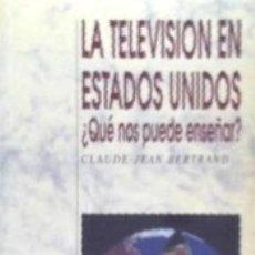 Libros: LA TELEVISIÓN EN ESTADOS UNIDOS. Lote 171503724