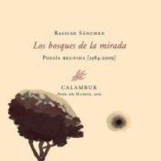 Libros: LOS BOSQUES DE LA MIRADA (POESÍA REUNIDA 1984-2009). Lote 171503770