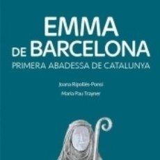 Libros: EMMA DE BARCELONA: PRIMERA ABADESSA DE CATALUNYA. Lote 171503807