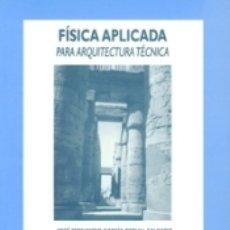 Libros: FÍSICA APLICADA PARA ARQUITECTURA TÉCNICA. Lote 171513704