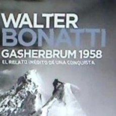 Libros: GASHERBRUM 1958 . EL RELATO INÉDITO DE UNA CONQUISTA. Lote 171520480
