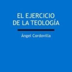 Libros: EL EJERCICIO DE LA TEOLOGÍA. Lote 171528342