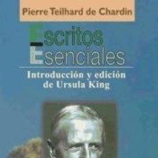 Libros: ESCRITOS ESENCIALES DE PIERRE TEILHARD DE CHARDIN. Lote 171579594