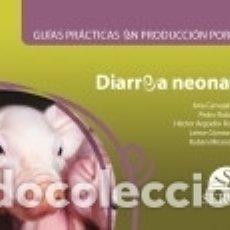 Libros: GUÍAS PRÁCTICAS EN PRODUCCIÓN PORCINA. DIARREA NEONATAL. Lote 171667685