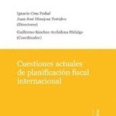 Libros: CUESTIONES ACTUALES DE PLANIFICACION FISCAL INTERNACIONAL. Lote 171675607