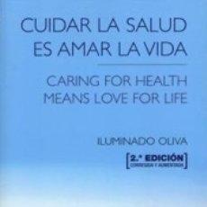 Libros: CUIDAR LA SALUD ES AMAR LA VIDA=CARING FOR HEALTH MEANS LOVE FOR LIFE. Lote 171675669