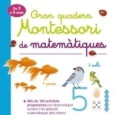 Libros: GRAN QUADERN MONTESSORI DE MATEMÀTIQUES. Lote 171686122