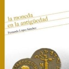 Libros: LA MONEDA EN LA ANTIGÜEDAD. Lote 171686123