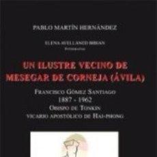 Libros: UN ILUSTRE VECINO DE MESEGAR DEL CORNEJA (ÁVILA). Lote 171686207