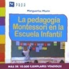Libros: LA PEDAGOGÍA MONTESSORI EN LA ESCUELA INFANTIL: HACIA UNA PRÁCTICA EN LA ESCUELA PÚBLICA. Lote 171686215