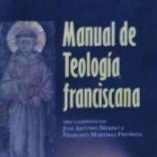 Libros: MANUAL DE TEOLOGÍA FRANCISCANA. Lote 173912494
