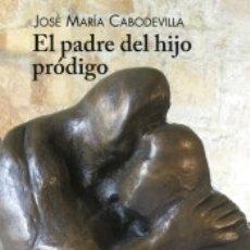 Libros: EL PADRE DEL HIJO PRÓDIGO. Lote 173912495