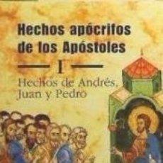 Libros: HECHOS APÓCRIFOS DE LOS APÓSTOLES. I: HECHOS DE ANDRÉS, JUAN Y PEDRO. Lote 173912504