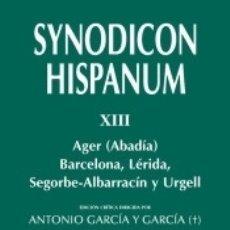 Libros: SYNODICON HISPANUM. XIII: AGER (ABADÍA), BARCELONA, LÉRIDA, SEGORBE-ALBARRACÍN Y URGELL. Lote 173918867