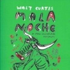 Libros: MALA NOCHE Y OTRAS AVENTURAS ILEGALES. Lote 175685304