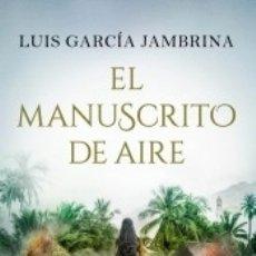 Libros: EL MANUSCRITO DE AIRE. Lote 177390342
