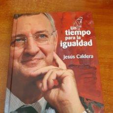 Libros: LIBRO UN TIEMPO PARA LA IGUALDAD DE JESÚS CALDERA (ART. NUEVO). Lote 177408600