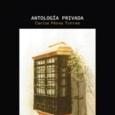 Libros: ANTOLOGÍA PRIVADA. Lote 177479215