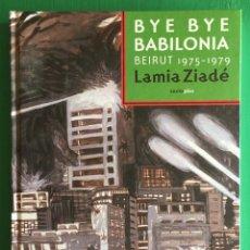 Libros: BYE BYE BABILONIA (BEIRUT 1975-1979), DE LAMIA ZIADÉ. Lote 177595667