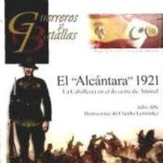 Livres: ALCANTARA 1921,EL-LA CABALLERIA EN EL DESASTRE DE ANNUAL. Lote 177888892