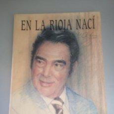 Libros: EN LA RIOJA NACÍ. Lote 178735190