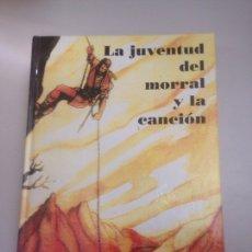 Libros: LA JUVENTUD DEL MORRAL Y LA CANCIÓN. Lote 178738921