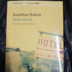 Libros: MALA TIERRA...JONATHAN RABAN ..1996. Lote 178959171