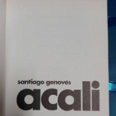 Libros: ACALI..SANTIAGO GENOVÉS. Lote 179032922