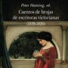 Livros: CUENTOS DE BRUJAS DE ESCRITORAS VICTORIANAS (1839-1920). Lote 179152001