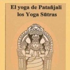 Libros: YOGA DE PATAÑJALI: LOS YOGA SUTRAS, EL. Lote 180005512