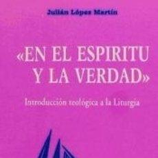 Libros: EN EL ESPÍRITU Y LA VERDAD. VOL. I. Lote 180126570