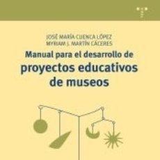 Libros: MANUAL PARA EL DESARROLLO DE PROYECTOS EDUCATIVOS DE MUSEOS. Lote 180126580