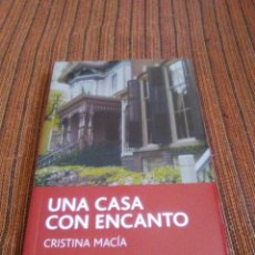 Libros: UNA CASA CON ENCANTO ( CRISTINA MACIA ). Lote 180161213