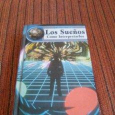 Libros: LOS SUEÑOS COMO INTERPRETARLOS. Lote 180162827