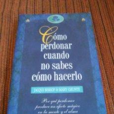 Libros: COMO PERDONAR CUANDO NO SABES COMO HACERLO. Lote 180163205