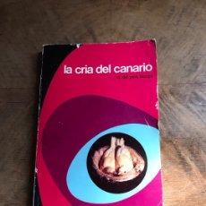 Libros: LA CRÍA DEL CANARIO. Lote 180332443