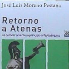 Libros: RETORNO A ATENAS: LA DEMOCRACIA COMO PRINCIPIO ANTIOLIGÁRQUICO. Lote 180853268