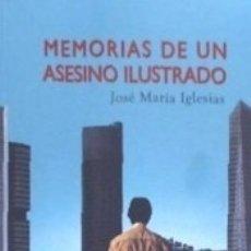 Libros: MEMORIAS DE UN ASESINO ILUSTRADO. Lote 180853303