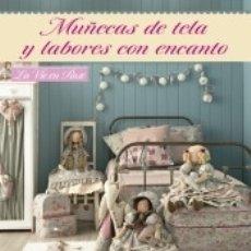 Libros: MUÑECAS DE TELA Y LABORES CON ENCANTO. Lote 181351703