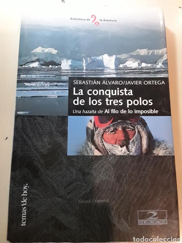 LA CONQUISTA DE LOS TRES POLOS / SEBASTIÁN ÁLVARO Y JAVIER ORTEGA / BIBLIOTECA DE LA AVENTURA (Libros Nuevos - Ocio - Otros)