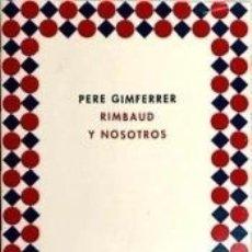 Libros: PERE GIMFERRER.RIMBAUD Y NOSOTROS. Lote 182844300