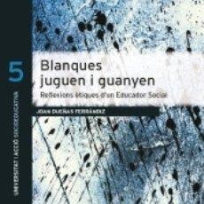 Libros: BLANQUES JUGUEN I GUANYEN. Lote 182851153