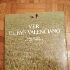 Libros: VER EL PAÍS VALENCIANO. ED. DESTINO 1983. Lote 182887466