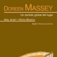 Libros: DOREEN MASSEY: UN SENTIDO GLOBAL DEL LUGAR. Lote 182888298