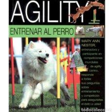 Libros: LIBRO AGILITY, ENTRENAR AL PERRO. Lote 182892628