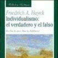 Libros: INDIVIDUALISMO: EL VERDADERO Y EL FALSO. PREFACIO POR DARIO ANTISERI. Lote 182976188
